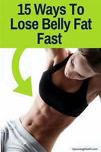15 Proven Ways To Lose Belly Fat Fast