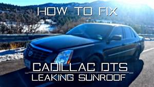 2006-2011 Cadillac Dts - How To Fix Leaking Sunroof