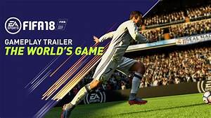 FIFA 18 GAMEPLAY TRAILER | THE WORLD'S GAME - YouTube