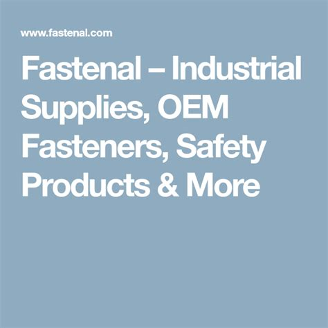 fastenal industrial supplies oem fasteners safety