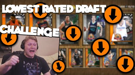 lowest rated draft challenge nbak draft youtube