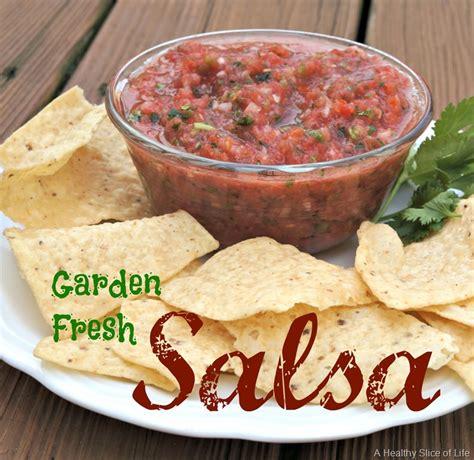 garden fresh salsa the secret to garden fresh salsa a healthy slice