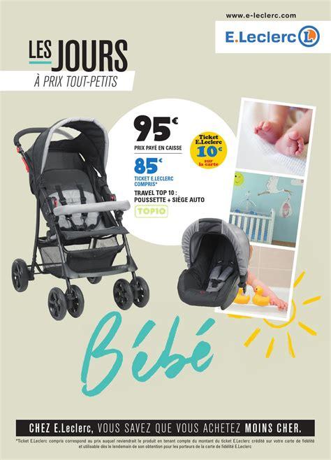 siège auto bébé chez leclerc catalogue puériculture janvier 2016 e leclerc by lsa conso