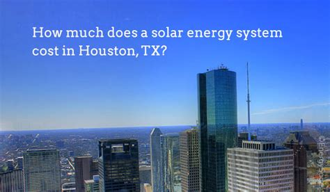how much do solar panels cost in houston