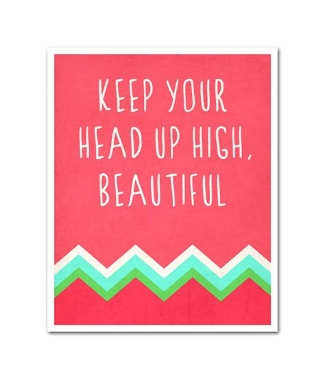 Keep Your Head Up High Beautiful Quotes