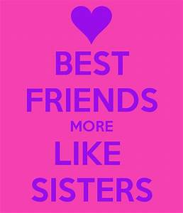 Information About Best Friend More Like Sister Quotes Yousenseinfo