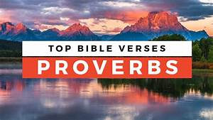 Top Proverbs Of The Bible: Wisdom From The Bible ...