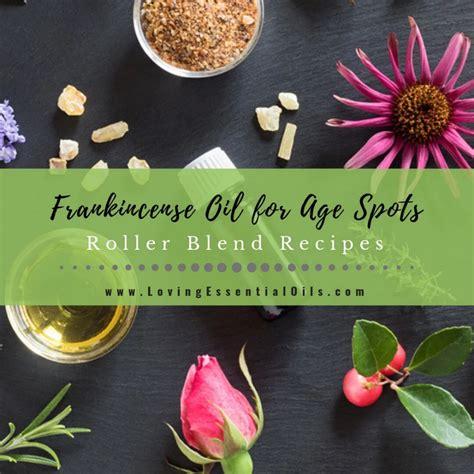 frankincense oil  age spots roller blend recipes