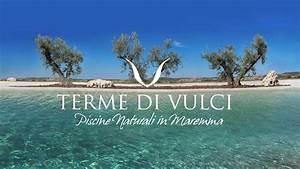 Terme Di Vulci - Piscine Naturali In Maremma  Official Video
