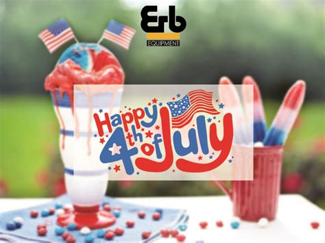 Happy 4th of July from Erb Equipment! 🇺🇸 🎉 We hope you ...