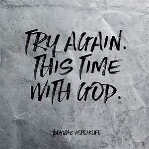 Try again. This time with God | Faith and Inspiration ...