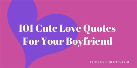 Cute Love Quotes Your ...Quotes About Your Boyfriend