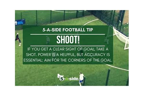 football 5 a side tips procedure