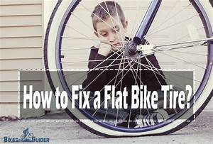 How To Fix A Flat Bike Tire In 5 Easy Steps