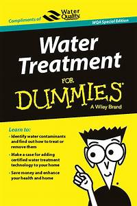 Water Treatment For Dummies  Wqa Special Edition