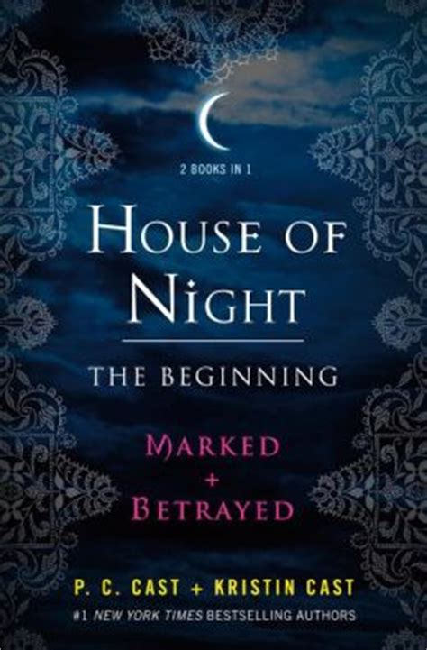 House Of Night The Beginning Marked And Betrayed By P C