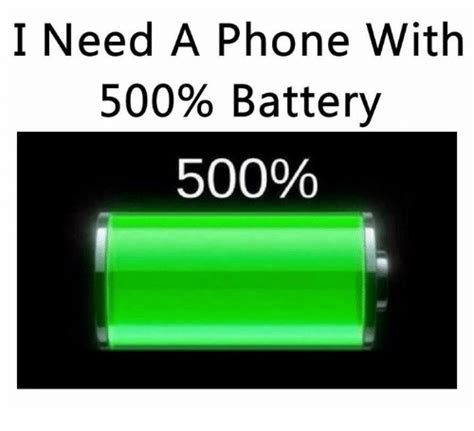 i need a phone with 500 battery 500 phone meme on sizzle