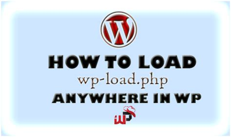 """How To Load """"wploadphp"""" File In Wordpress » Wp Hats"""
