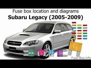Fuse Box Location And Diagrams  Subaru Legacy  2005