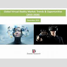 Global Virtual Reality Market Trends & Opportunities (20152020) N…