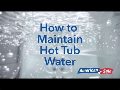 how to maintain tub water how to maintain tub water