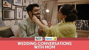 FilterCopy | Wedding Conversations With Mom | Ft. Sheeba ...