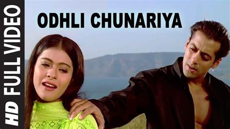 odhli chunariya full song pyar kiya  darna kya