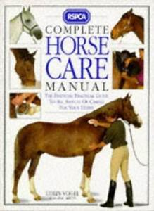 Complete Horse Care Manual  The Definitive Guide To Horse