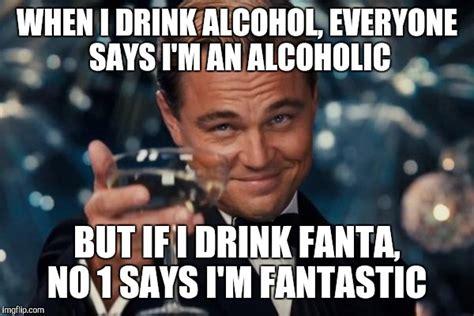 Alcoholic Meme - leonardo dicaprio cheers meme imgflip