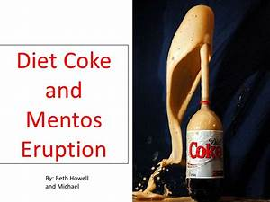 Diet Coke U0026 Mentos Reaction