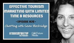 Episode #20: Effective Tourism Marketing With Limited Time ...