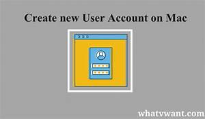 Create A New User On Mac   Step By Step Guide With