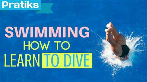 How To Dive by Swimming How To Learn To Dive