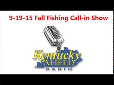 ky afield radio fall fishing call show bereaonline
