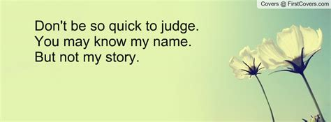 If You Dont Know My Story Quotes