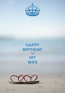 HAPPY BIRTHDAY TO MY WIFE Poster | orsuaarvin | Keep Calm ...