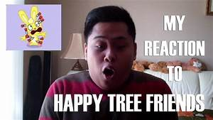 MY REACTION TO HAPPY TREE FRIENDS - YouTube