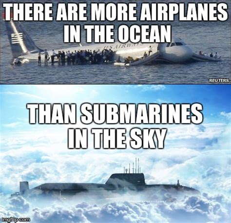 Ocean Memes - image tagged in submarine airplane funny memes original meme imgflip