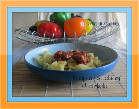 come cucinare il cinghiale al sugo pappardelle al ragu di cinghiale angie in cucina