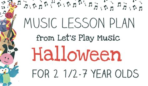 Halloween Lesson Plan  Let's Play Music