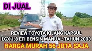 Di Jual I Toyota Kijang Kapsul I Lgx 1 8 Efi I Manual I