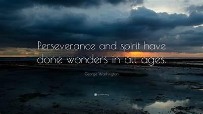 Perseverance Quote Spirit George Washington Done Wonders