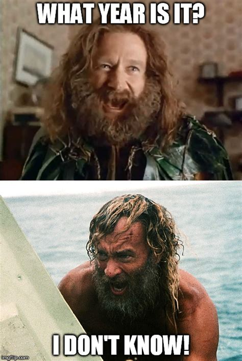 Jumanji Meme - image tagged in what year is it robin williams tom hanks jumanji cast away beard imgflip