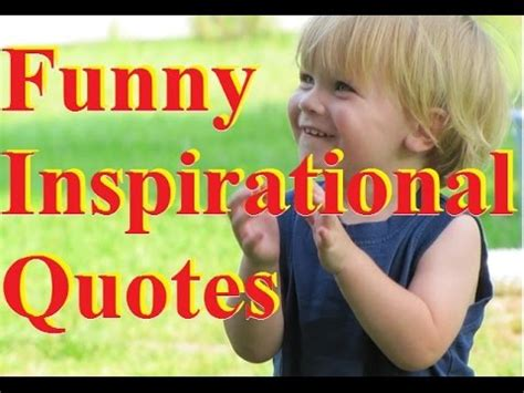 funny inspirational quotes quotes  sayings