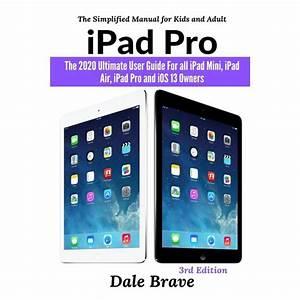 Ipad Pro  The 2020 Ultimate User Guide For All Ipad Mini