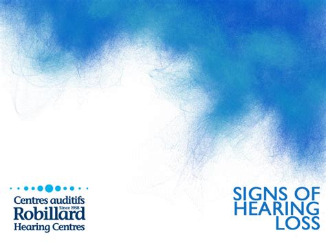 losing  hearing signs  hearing loss robillard