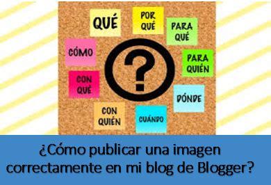 Como Subir Mi Template En by 191 C 243 Mo Publicar Una Imagen Correctamente En Mi Blog De