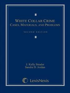 White Collar Crime: Cases, Materials, and Problems Second ...
