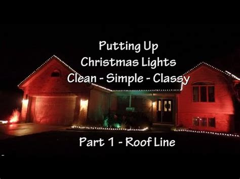 how to put up christmas lights part 1 roof line youtube