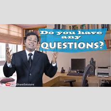 Do You Have Any Questions  Best Interview Answer  Youtube